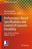 Performance-Based Specifications and Control of Concrete Durability: State-of-the-Art Report RILEM TC 230-PSC (RILEM State-of-the-Art Reports)