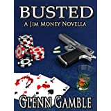 Busted: --a Prequel to the Jim Money Stories (a Jim Money Story)