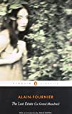 Henri Alain-Fournier The Lost Estate (Le Grand Meaulnes) (Penguin Classics)