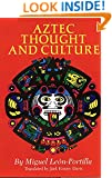 Aztec Thought and Culture: A Study of the Ancient Nahuatl Mind (The Civilization of the American Indian Series)