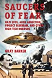 img - for Saucers of Fear: Nazi UFOs, Alien Abduction, Project Bluebeam, and Other High-Tech Horrors From the X-Files of Saucerian Press book / textbook / text book