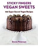 Sticky Fingers' Vegan Sweets: 100 Super-Secret Vegan Recipes