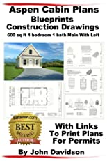 Aspen Cabin Plans Blueprints Construction Drawings 600 sq ft 1 bedroom 1 bath Main With Loft