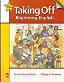 img - for Taking Off Student Book with Audio Highlights/Literacy Workbook/Workbook Package: Beginning English book / textbook / text book