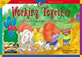 Working Together: Learning About Cooperation and Citizenship (Character Education Readers)
