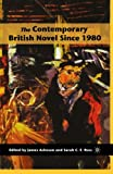 img - for The Contemporary British Novel Since 1980 book / textbook / text book