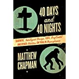 40 Days and 40 Nights: Darwin, Intelligent Design, God, OxyContin�, and Other Oddities on Trial in Pennsylvania ~ Matthew Chapman