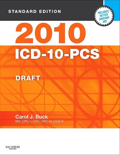 2010 Icd-10-Pcs Standard Edition Draft (Softbound), 1E (Saunders Icd-10-Pc (Standard Edition/V3))