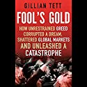 Fool's Gold Audiobook by Gillian Tett Narrated by Stephen Hoye
