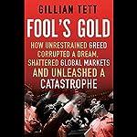 Fool's Gold | Gillian Tett