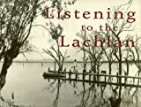 Listening to the Lachlan (1875209417) by Jane Roberts