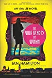 The Wild Beasts of Wuhan: An Ava Lee Novel (Ava Lee Novels)