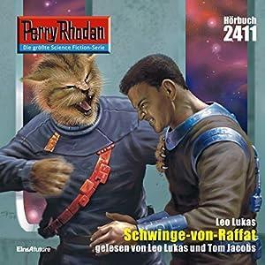 Schwinge-von-Raffat (Perry Rhodan 2411) Hörbuch