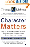 Character Matters: How to Help Our Ch...
