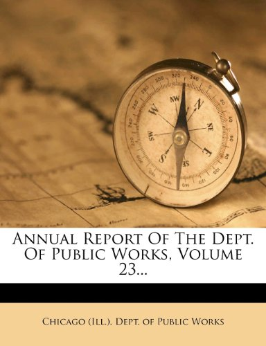 Annual Report Of The Dept. Of Public Works, Volume 23...