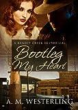 Bootleg My Heart (Bandit Creek Book 25)