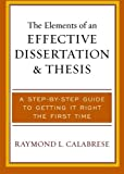 img - for The Elements of an Effective Dissertation and Thesis: A Step-by-Step Guide to Getting it Right the First Time book / textbook / text book