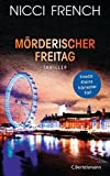 M�rderischer Freitag: Thriller - Frieda Kleins h�rtester Fall Bd. 5 (Psychologin Frieda Klein als Ermittlerin)
