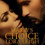 Marly's Choice: Men of August, Book 1 (       UNABRIDGED) by Lora Leigh Narrated by Summer Roberts