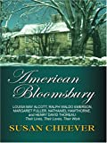 American Bloomsbury: Louisa May Alcott, Ralph Emerson, Margaret Fuller, Nathaniel Hawthorne, and Henry David Thoreau: Their Lives, Their Lo (Thorndike Nonfiction) (078629521X) by Cheever, Susan