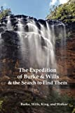 img - for The Expedition of Burke and Wills & the Search to Find Them (by Burke, Wills, King & Walker) book / textbook / text book