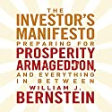 The Investors Manifesto: Preparing for Prosperity, Armageddon, and Everything in Between Audiobook by William Bernstein Narrated by Scott Peterson