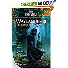 Waylander, Tome 3 : Le Héros dans l'ombre
