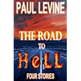 THE ROAD TO HELL ~ Paul Levine
