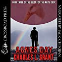 Agnes Day: Book Three of the Quest for the White Duck Audiobook by Charles L. Grant Narrated by Jack Chekijian