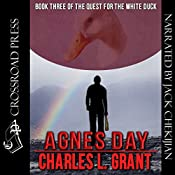 Agnes Day: Quest for the White Duck, Book Three | Charles L. Grant