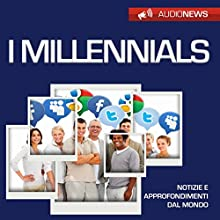 I Millennials Audiobook by Andrea Lattanzi Barcelò Narrated by Maurizio Cardillo