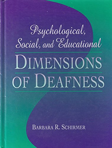 Psychological Social and Educational Dimensions of Deafness