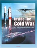 Inside the Cold War: A Cold Warrior
