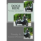 Dogs Ride: Motorcycle Sidecar Riding for Dogs (and humans)