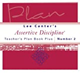 img - for Lee Canter's Assertive Discipline: Teacher's Plan Book Plus #2 (Lee Canter's Assertive Discipline Workbooks) book / textbook / text book