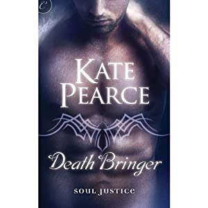 Death Bringer: Soul Justice, Book 2 | [Kate Pearce]