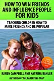 How To Win Friends And Influence People for Kids (The Parenting Trap)
