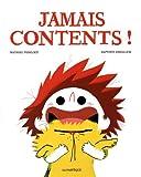 vignette de 'Jamais contents! (Mathieu Pierloot)'