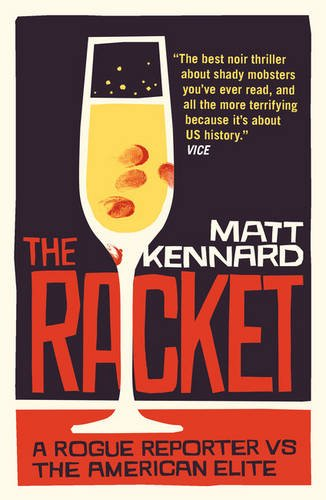 The Racket: A Rogue Reporter vs the American Elite