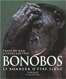 Bonobos: Le bonheur d'être singe (221362822X) by Waal, Frans De