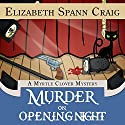 Murder on Opening Night: Myrtle Clover Cozy Mysteries, Book 9 Audiobook by Elizabeth Spann Craig Narrated by Judy Blue