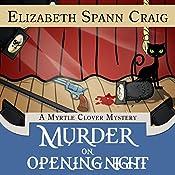 Murder on Opening Night: Myrtle Clover Cozy Mysteries, Book 9   Elizabeth Spann Craig