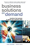 Business Solutions on Demand: Transform the Business to Deliver Real Customer Value (0749441720) by Cerasale, Mark