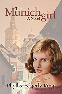 The Munich Girl: A Novel Of The Legacies That Outlast War by Phyllis Edgerly Ring ebook deal