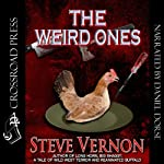 The Weird Ones | Steve Vernon