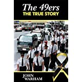 The 49ers - The True Storyby John Warham