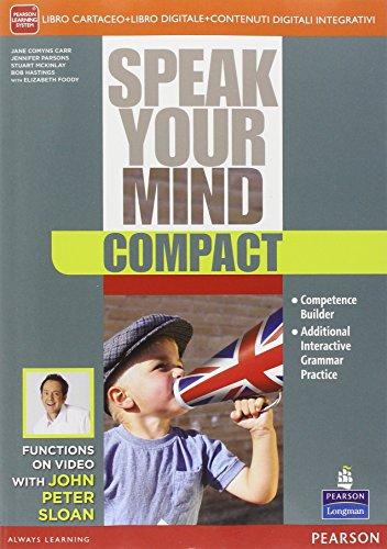 Speak your mind compact. Con e-book. Con espansione online. Per le Scuole superiori