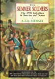 The Summer Soldiers: The 1798 Rebellion in Antrim and Down (0856405582) by A. T. Q. Stewart