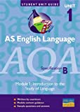 Hazel Norman AS English Language AQA (B): Module 1: Introduction to the Study of Language (Student Unit Guides)