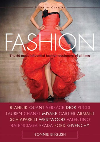 519kaJWQXNL Fashion: The 50 Most Influential Fashion Designers of All Time (Icons of Culture)